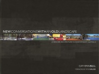 New Conversations with an Old Landscape: Landscape Architecture in Contemporary Australia