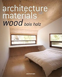 ARCHITECTURE MATERIALS: WOOD/BOIS/HOLZ BY TASCHEN