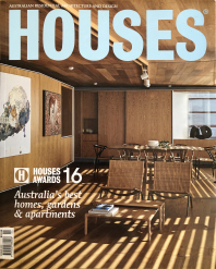 HOUSES #111 Australia's best homes, gardens and apartments. Cover Story